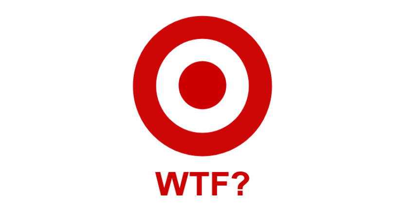 Target – What the Fuck Were You Thinking?!?!?